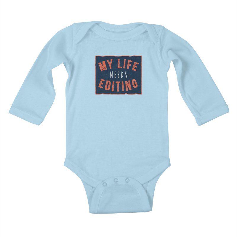 My Life Needs Editing Kids Baby Longsleeve Bodysuit by Toxic Onion