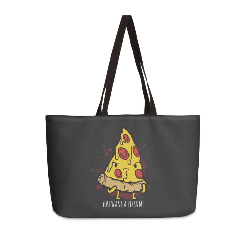 You Want A Pizza Me Accessories Weekender Bag Bag by Toxic Onion