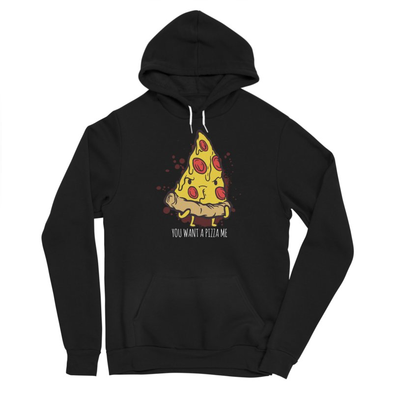 You Want A Pizza Me Men's Sponge Fleece Pullover Hoody by Toxic Onion