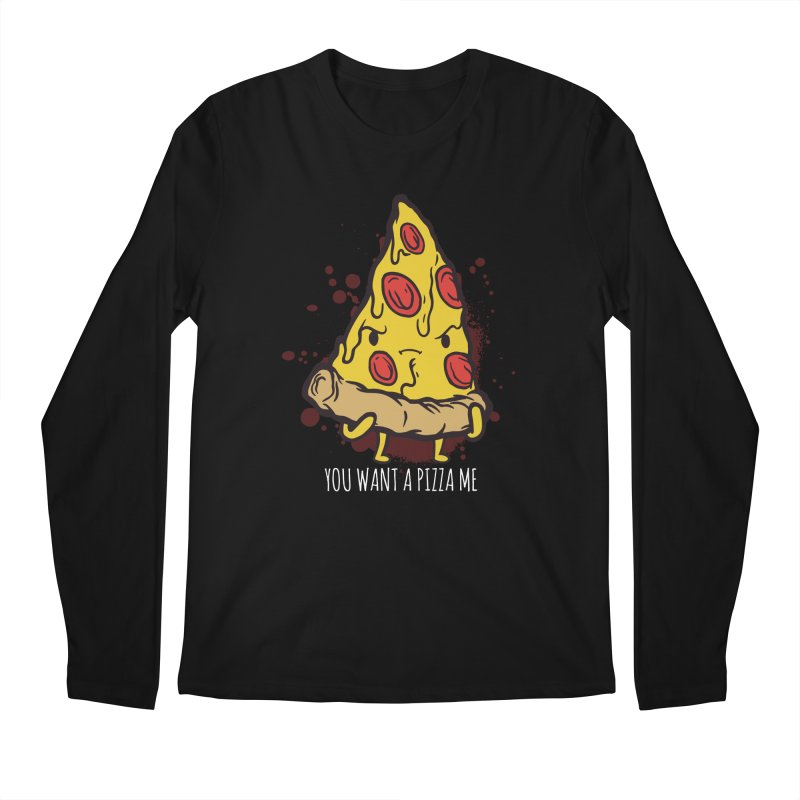You Want A Pizza Me Men's Regular Longsleeve T-Shirt by Toxic Onion