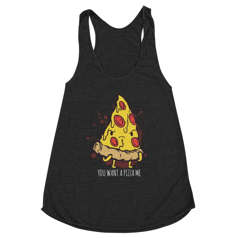 You Want A Pizza Me Women's Racerback Triblend Tank by Toxic Onion