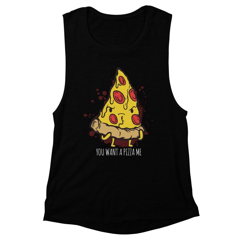 You Want A Pizza Me Women's Muscle Tank by Toxic Onion
