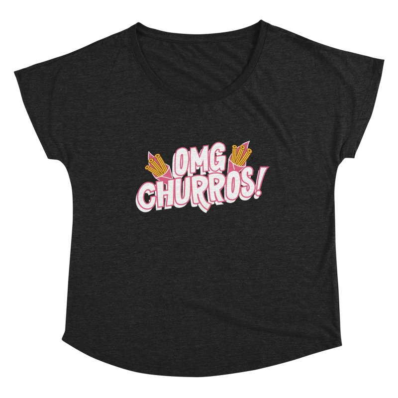 OMG Churros Women's Dolman Scoop Neck by Toxic Onion