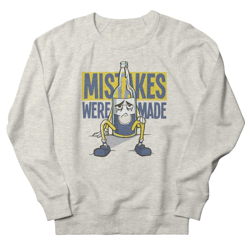 Mistakes Were Made Men's Sweatshirt by Toxic Onion