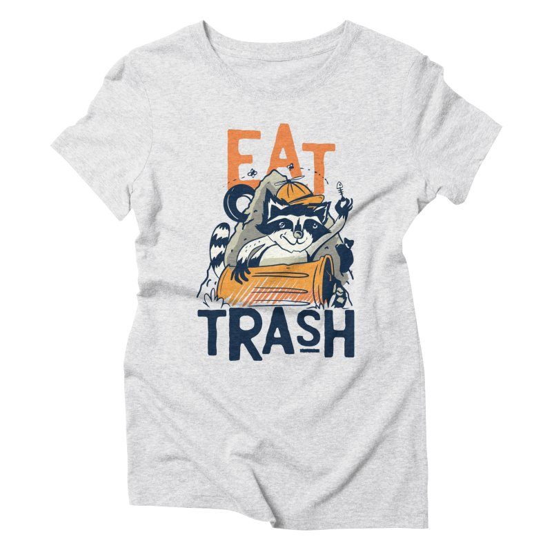 Eat Trash Women's T-Shirt by Toxic Onion