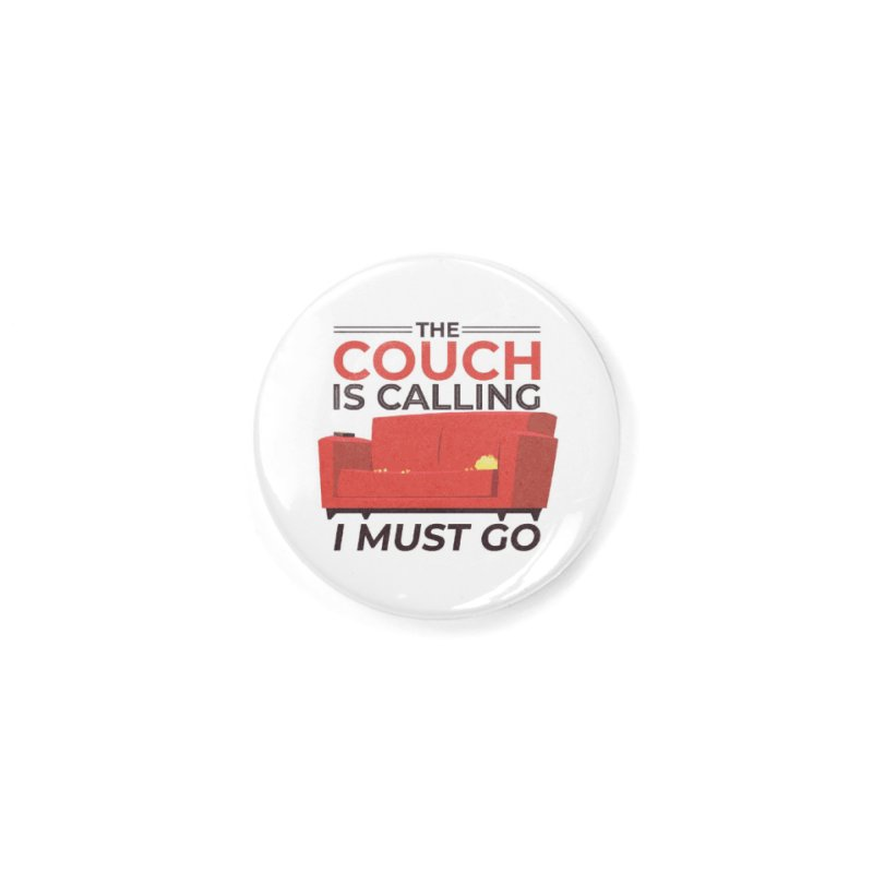The Couch Is Calling Accessories Button by Toxic Onion