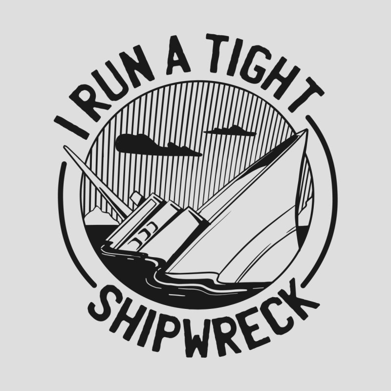 I Run A Tight Shipwreck Men's Pullover Hoody by Toxic Onion - A Popular Ventures Company