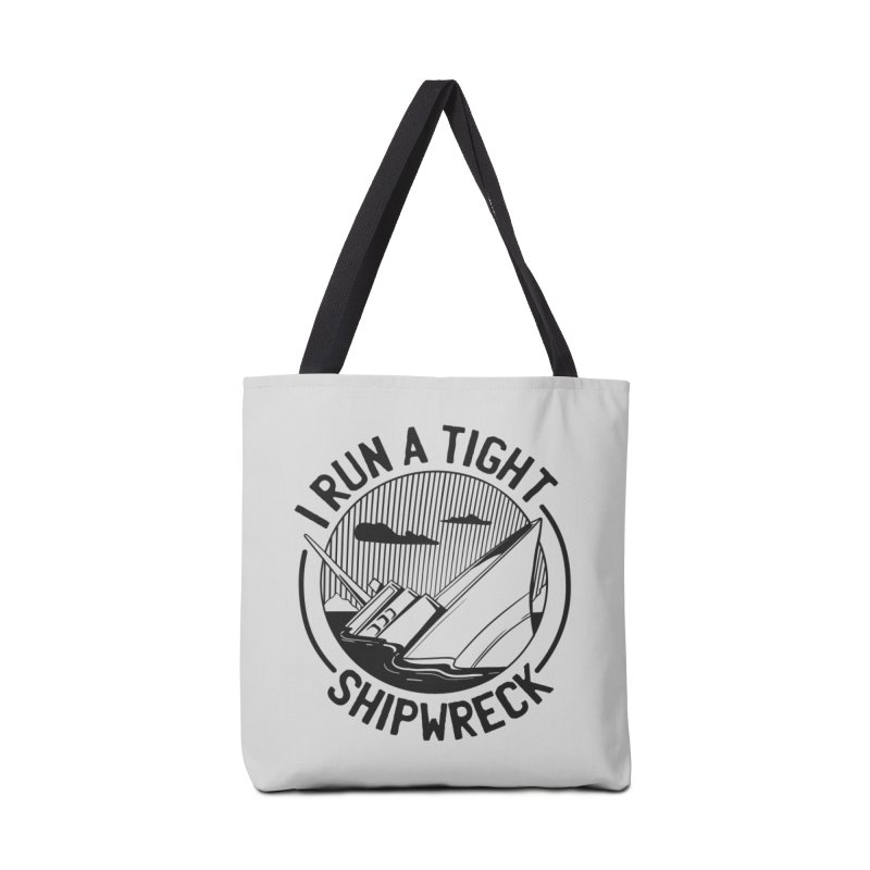 I Run A Tight Shipwreck Accessories Bag by Toxic Onion - A Popular Ventures Company
