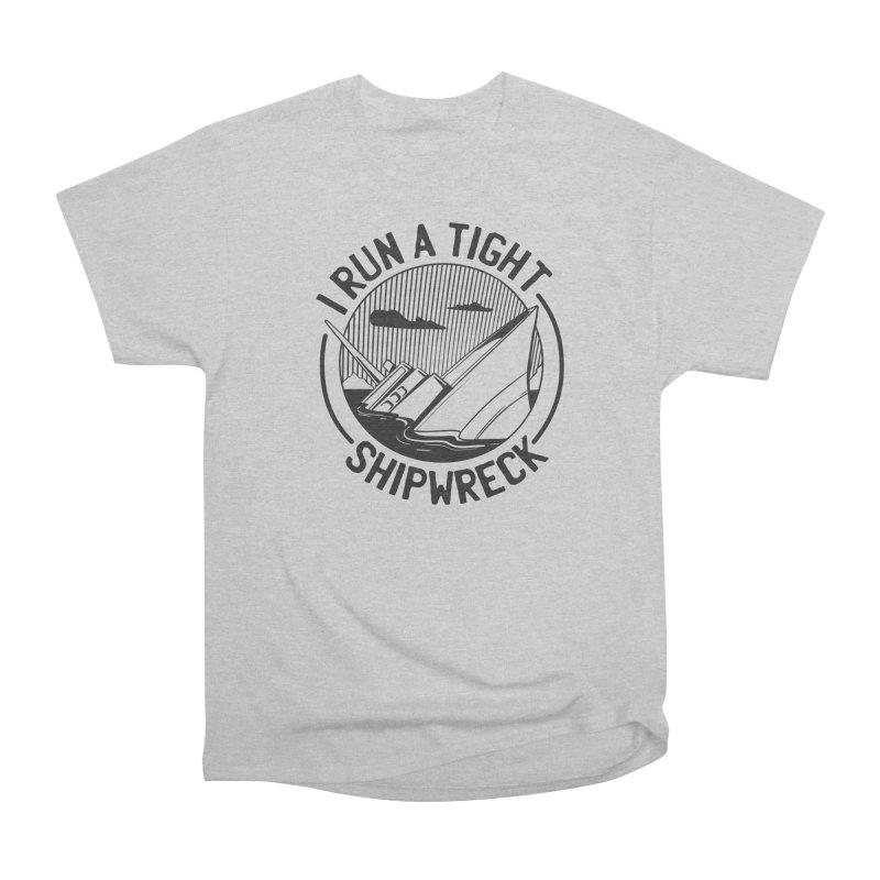 I Run A Tight Shipwreck Men's T-Shirt by Toxic Onion - A Popular Ventures Company