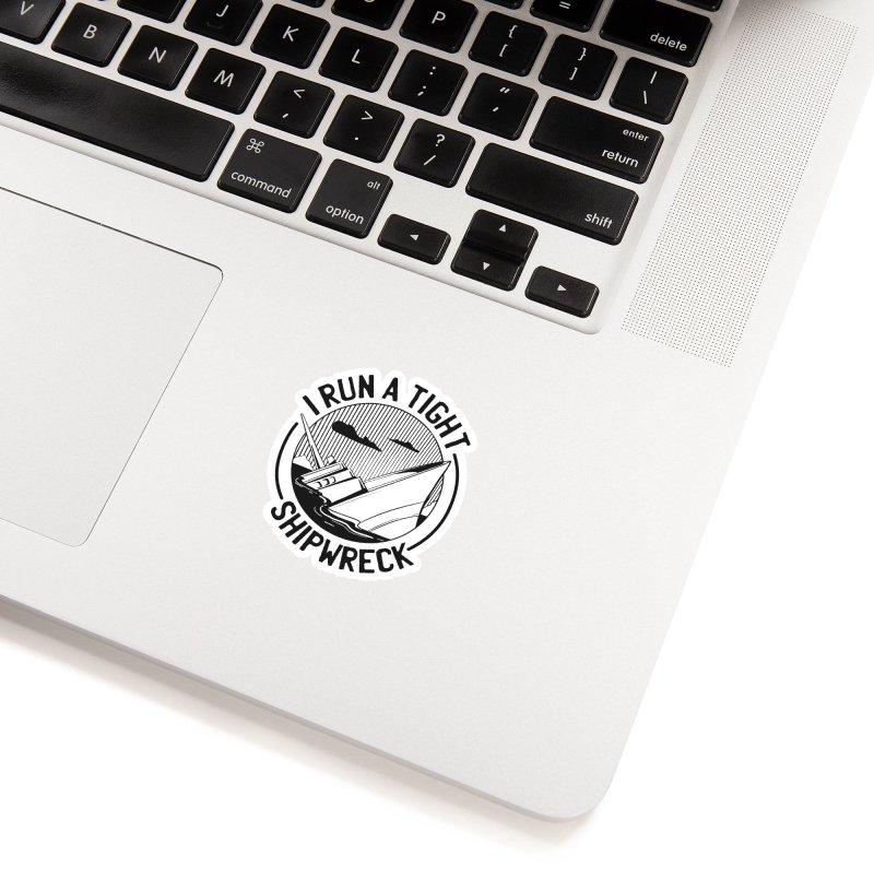I Run A Tight Shipwreck Accessories Sticker by Toxic Onion - A Popular Ventures Company
