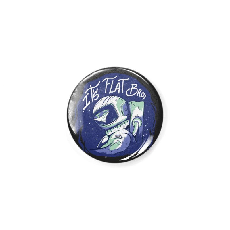 It's Flat Bro Accessories Button by Toxic Onion