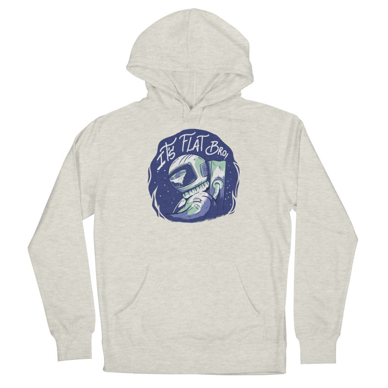 It's Flat Bro Women's Pullover Hoody by Toxic Onion