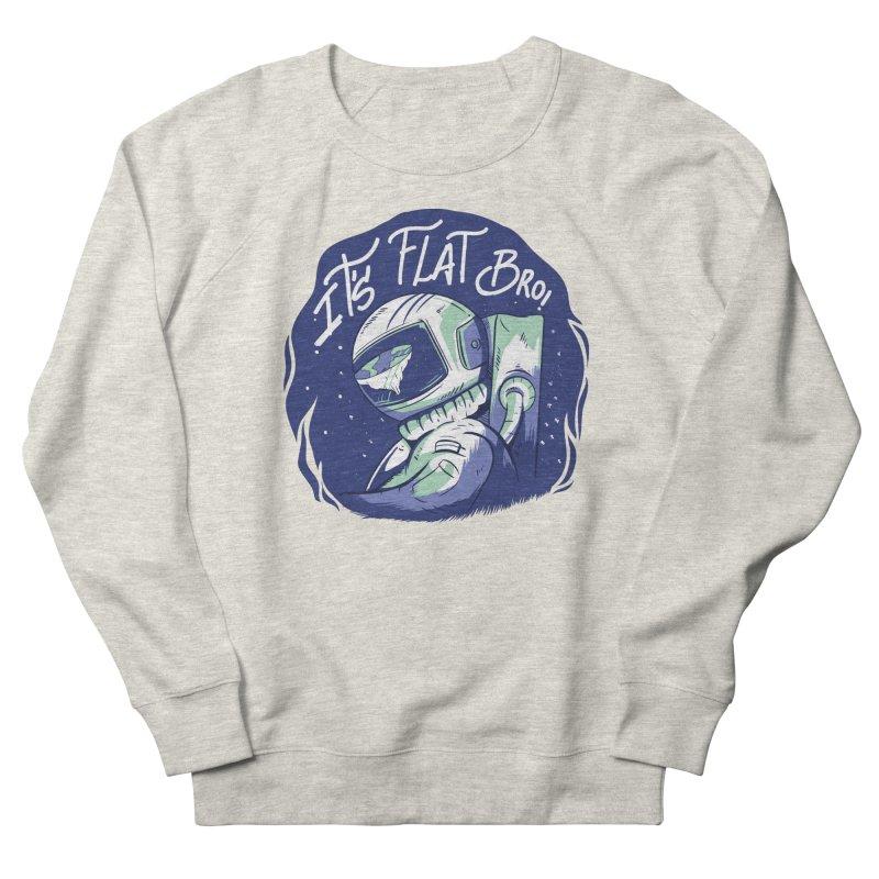It's Flat Bro Men's Sweatshirt by Toxic Onion