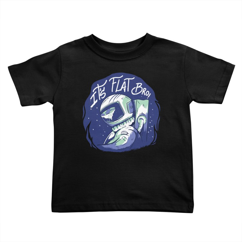 It's Flat Bro Kids Toddler T-Shirt by Toxic Onion
