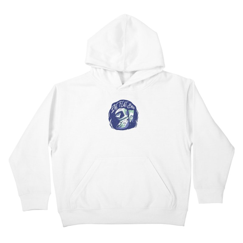 It's Flat Bro Kids Pullover Hoody by Toxic Onion