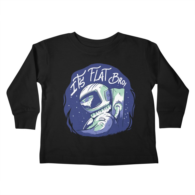 It's Flat Bro Kids Toddler Longsleeve T-Shirt by Toxic Onion - A Popular Ventures Company