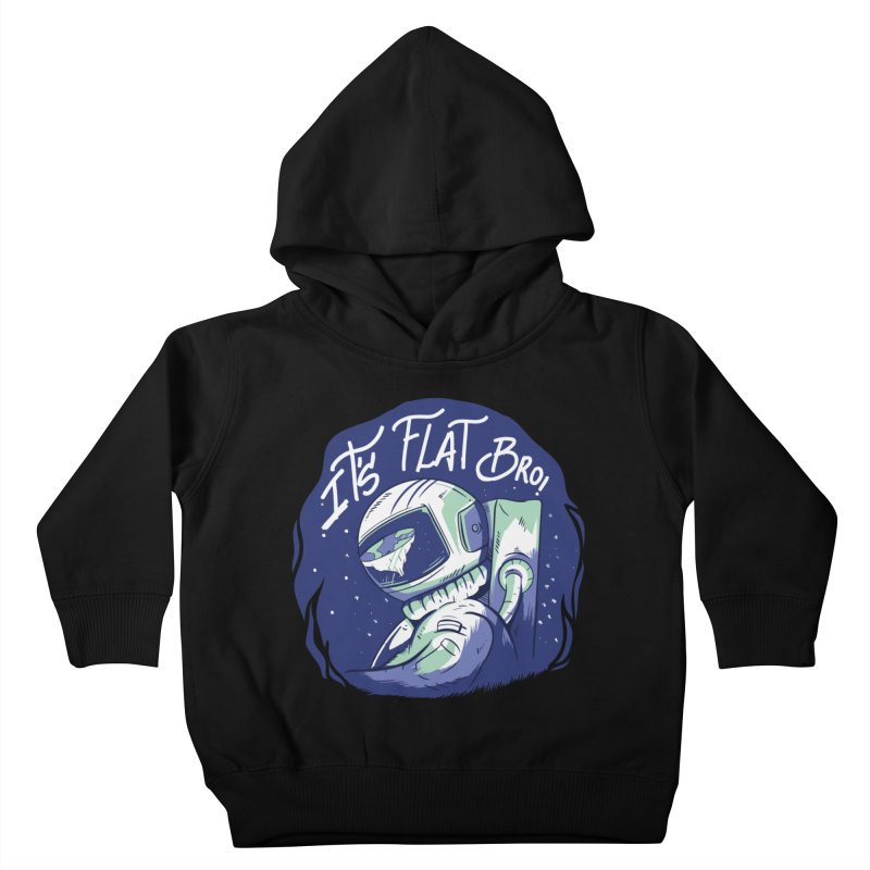 It's Flat Bro Kids Toddler Pullover Hoody by Toxic Onion