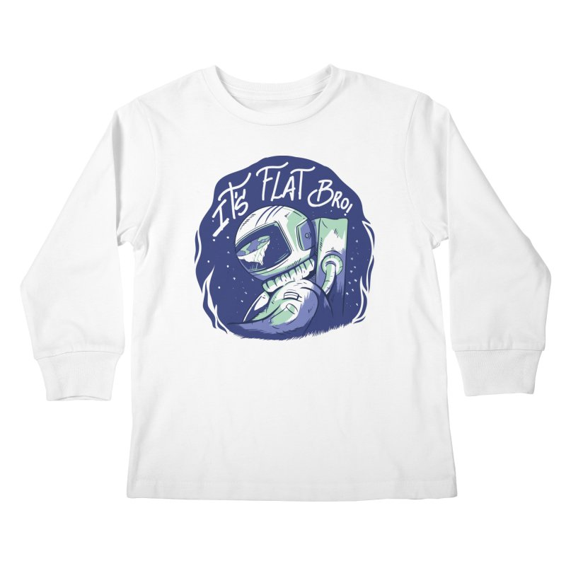 It's Flat Bro Kids Longsleeve T-Shirt by Toxic Onion - A Popular Ventures Company