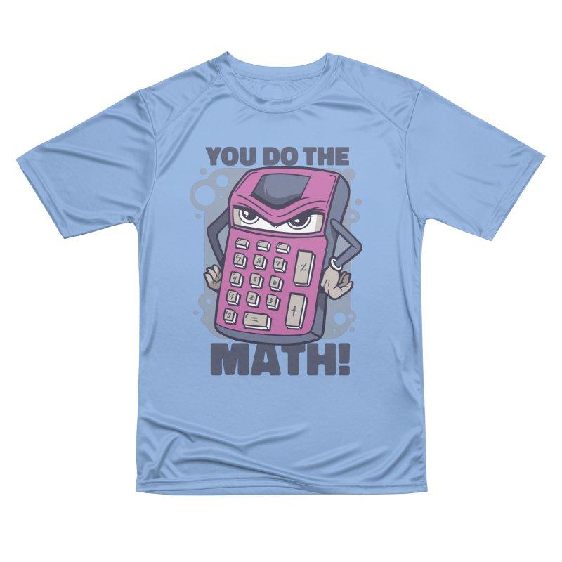 You Do The Math Women's T-Shirt by Toxic Onion