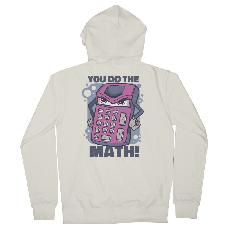 You Do The Math Men's Zip-Up Hoody by Toxic Onion