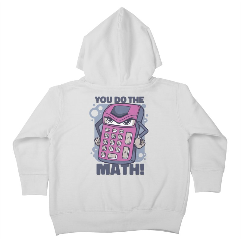 You Do The Math Kids Toddler Zip-Up Hoody by Toxic Onion
