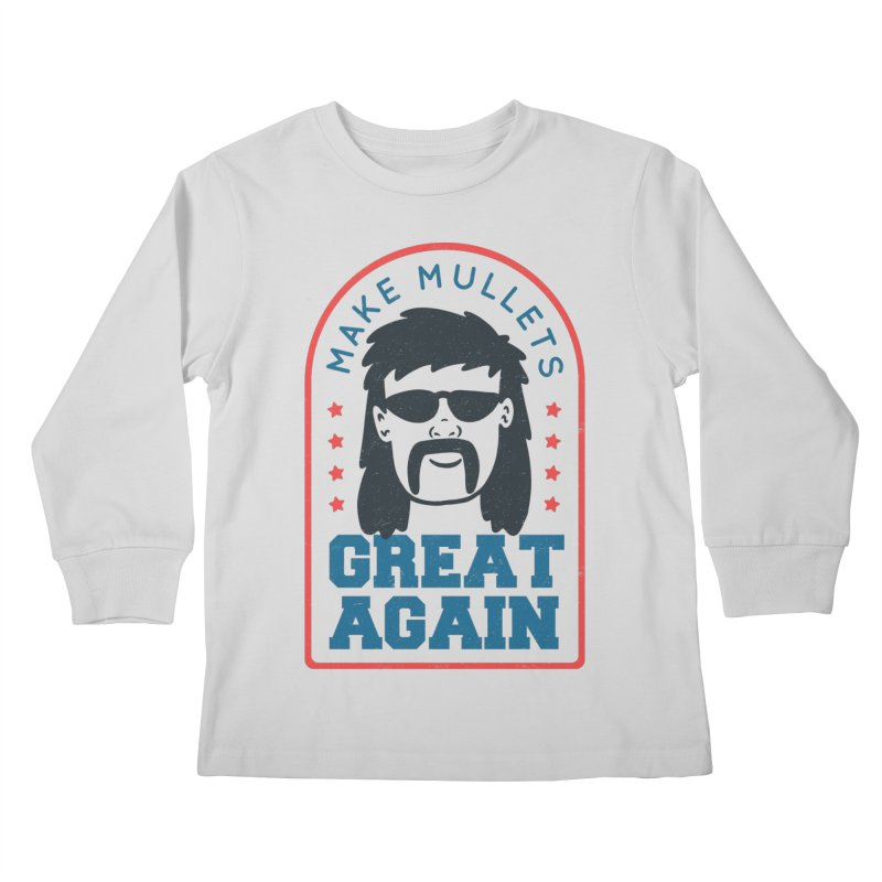 Make Mullets Great Again Kids Longsleeve T-Shirt by Toxic Onion