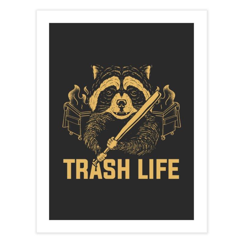 Trash Life Home Fine Art Print by Toxic Onion - A Popular Ventures Company