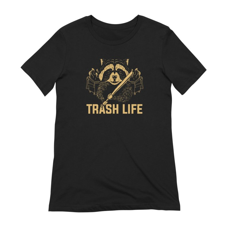 Trash Life Women's T-Shirt by Toxic Onion - A Popular Ventures Company