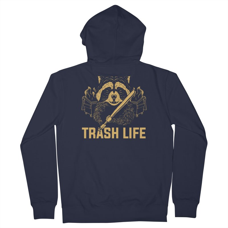 Trash Life Women's Zip-Up Hoody by Toxic Onion - A Popular Ventures Company