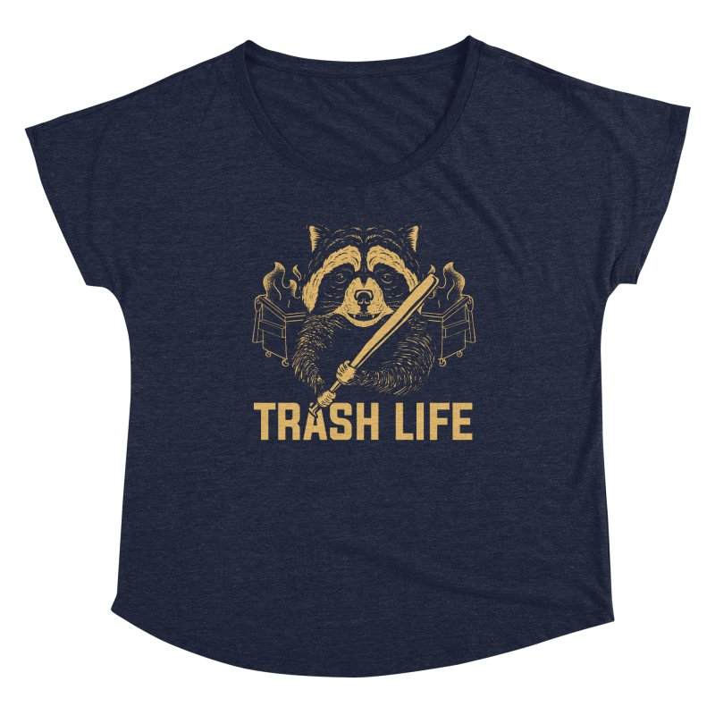 Trash Life Women's Scoop Neck by Toxic Onion - A Popular Ventures Company
