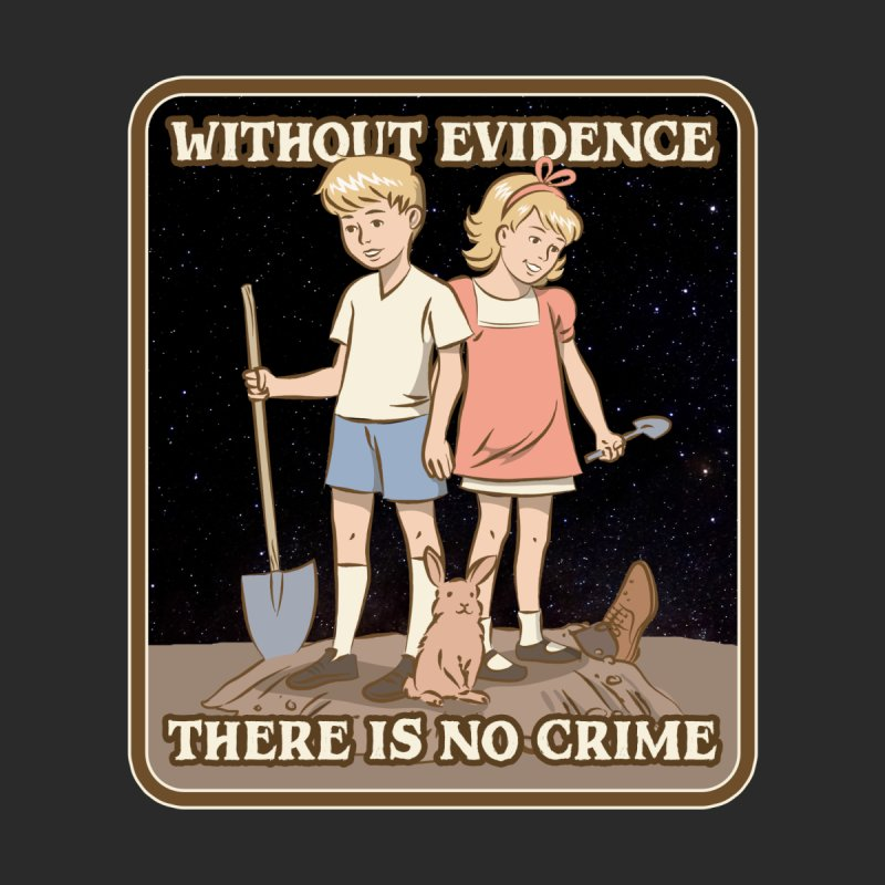 Without Evidence There Is No Crime Men's T-Shirt by Toxic Onion