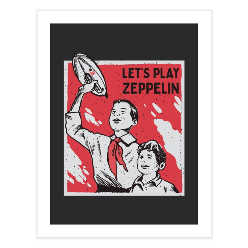Let's Play Zeppelin Home Fine Art Print by Toxic Onion - A Popular Ventures Company