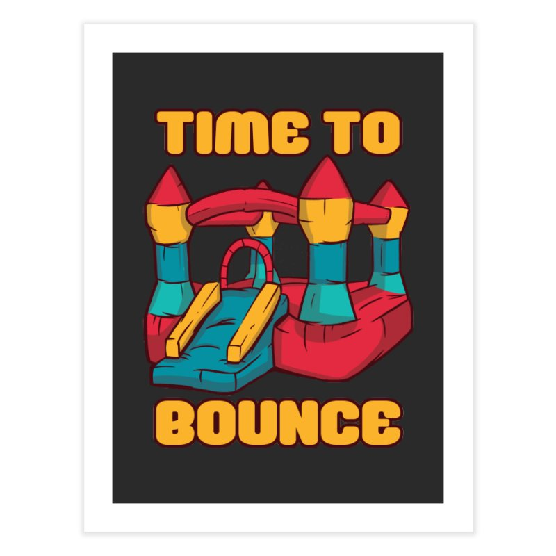 Time To Bounce Home Fine Art Print by Toxic Onion - A Popular Ventures Company