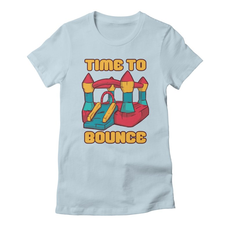Time To Bounce Women's T-Shirt by Toxic Onion - A Popular Ventures Company
