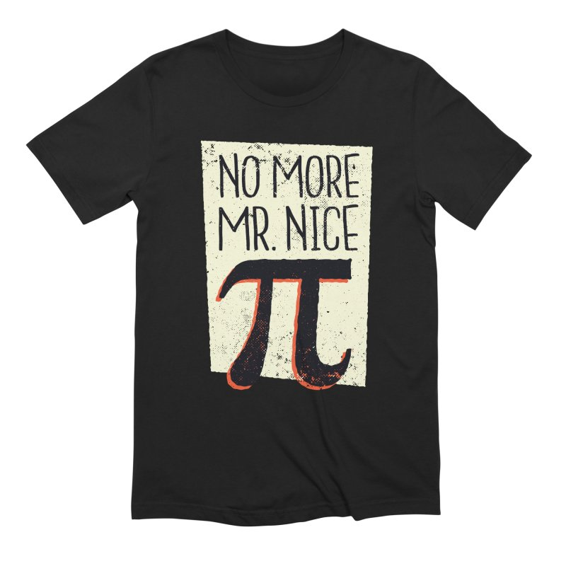 No More Mr. Nice Pi Men's T-Shirt by Toxic Onion - A Popular Ventures Company