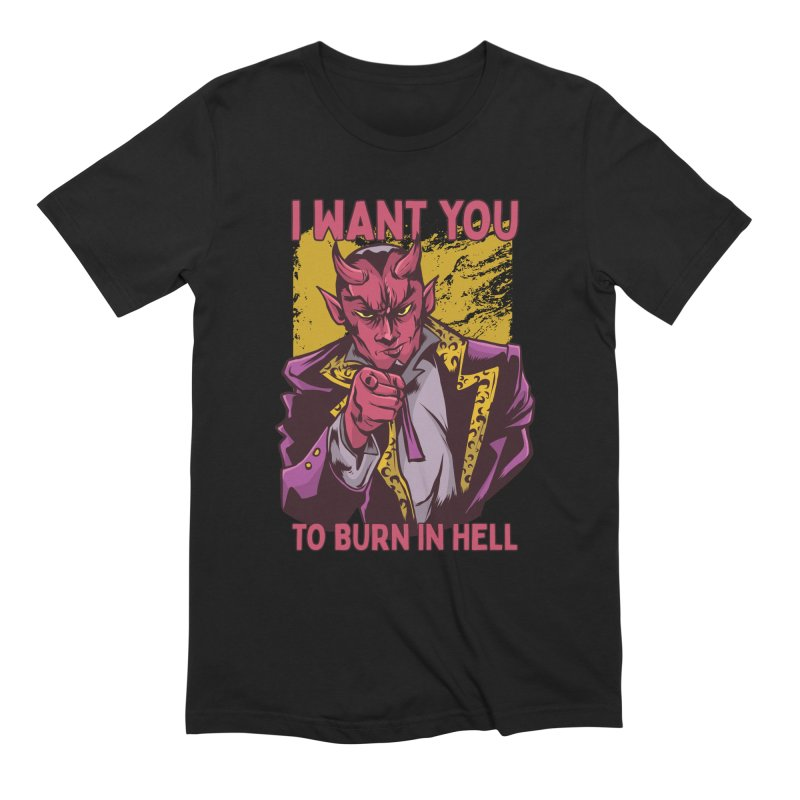 I Want You To Burn In Hell Men's T-Shirt by Toxic Onion - A Popular Ventures Company