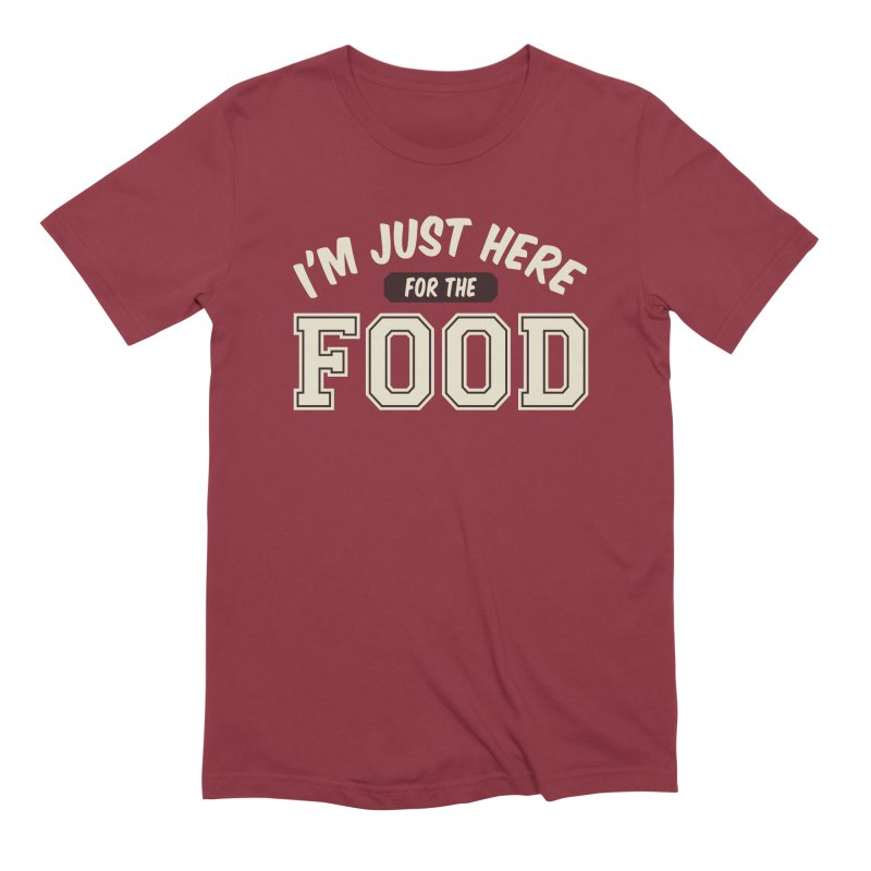 I'm Just Here For The Food Men's T-Shirt by Toxic Onion - A Popular Ventures Company