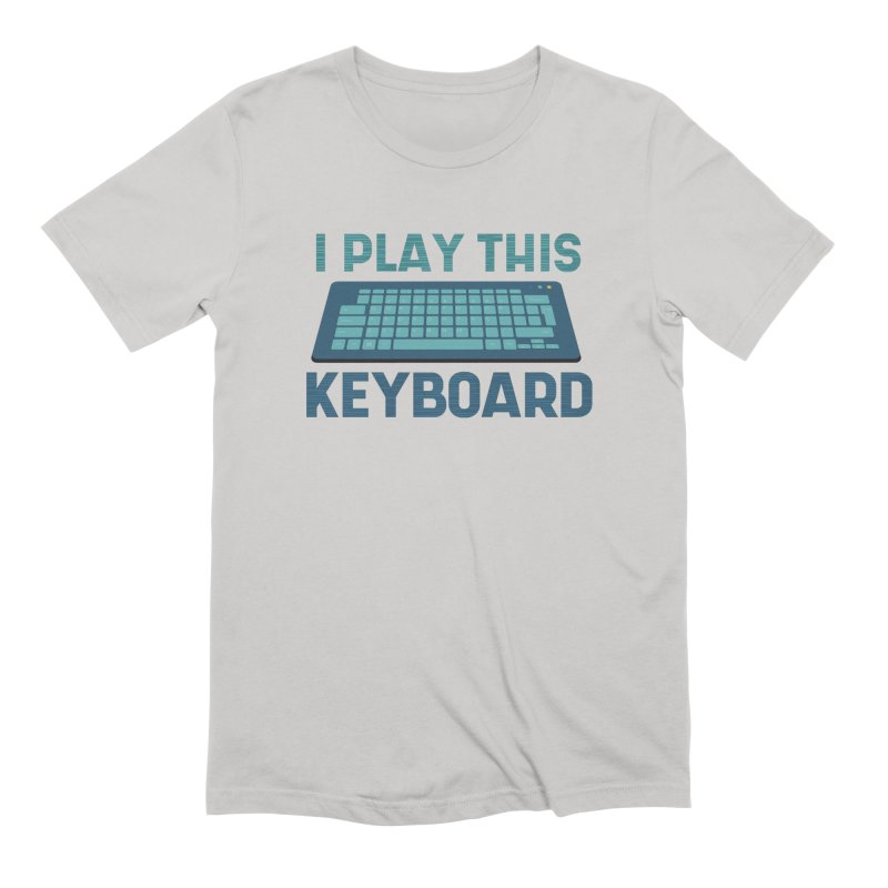 I Play This Keyboard Men's T-Shirt by Toxic Onion - A Popular Ventures Company