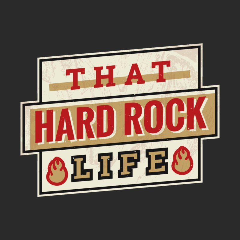 That Hard Rock Life Women's T-Shirt by Toxic Onion - A Popular Ventures Company