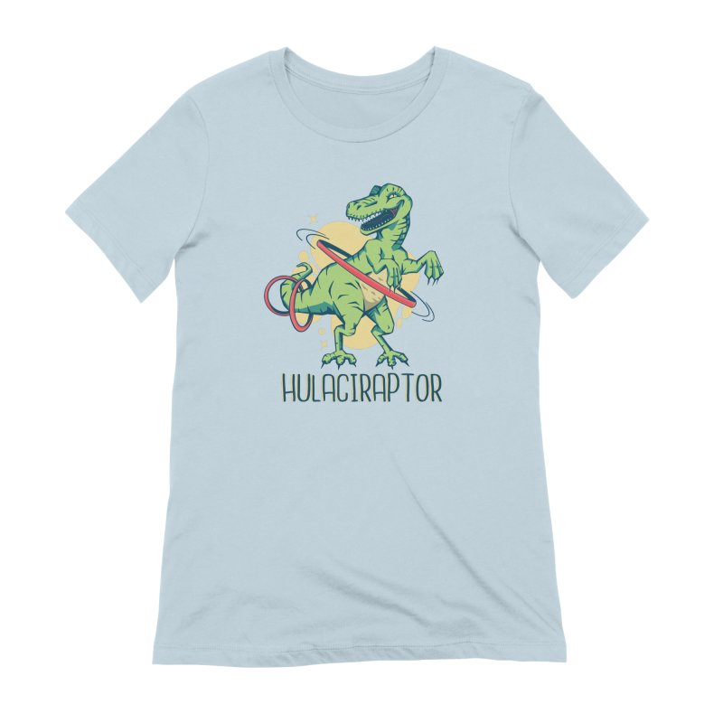 Hulaciraptor Women's T-Shirt by Toxic Onion - A Popular Ventures Company