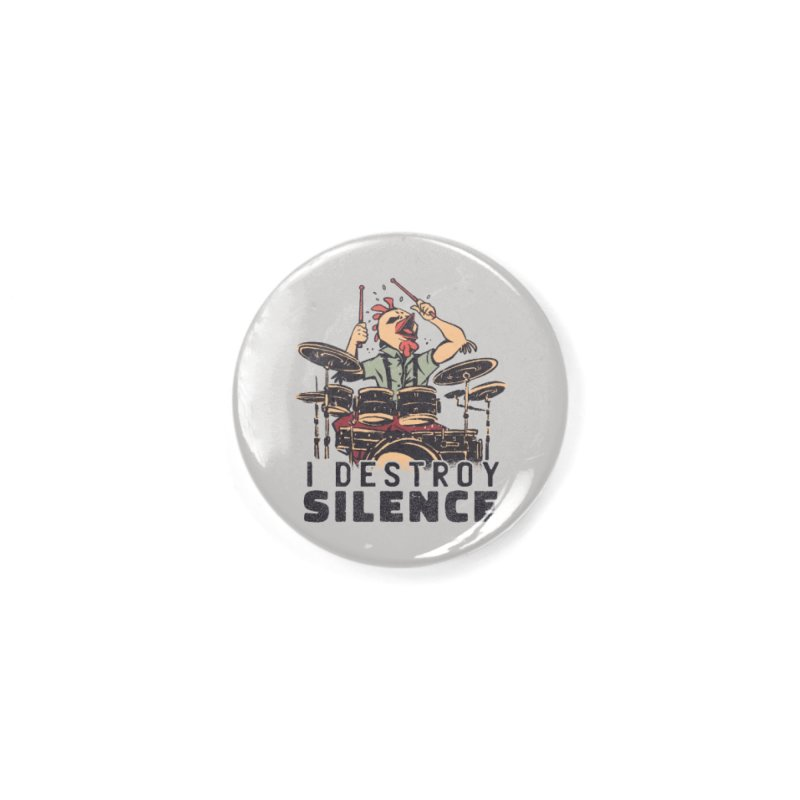 I Destroy Silence With Drums Accessories Button by Toxic Onion - A Popular Ventures Company
