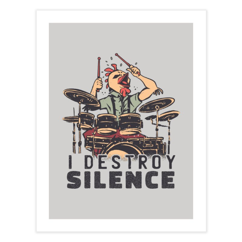 I Destroy Silence With Drums Home Decor Fine Art Print by Toxic Onion - A Popular Ventures Company