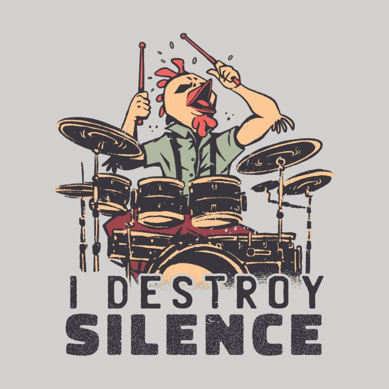 I Destroy Silence With Drums Women's T-Shirt by Toxic Onion - A Popular Ventures Company