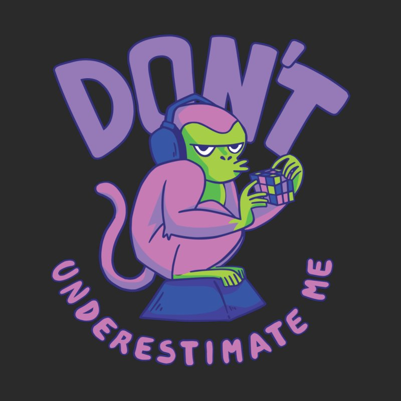 Don't Underestimate Me Men's T-Shirt by Toxic Onion - A Popular Ventures Company