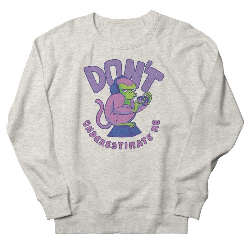 Don't Underestimate Me Men's Sweatshirt by Toxic Onion - A Popular Ventures Company