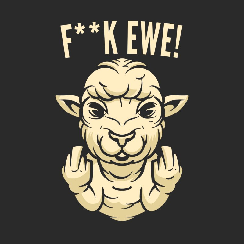F**k Ewe Men's T-Shirt by Toxic Onion - A Popular Ventures Company