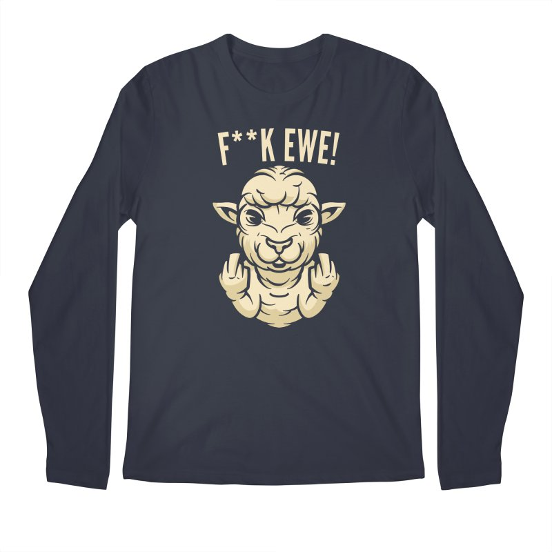 F**k Ewe Men's Longsleeve T-Shirt by Toxic Onion - A Popular Ventures Company