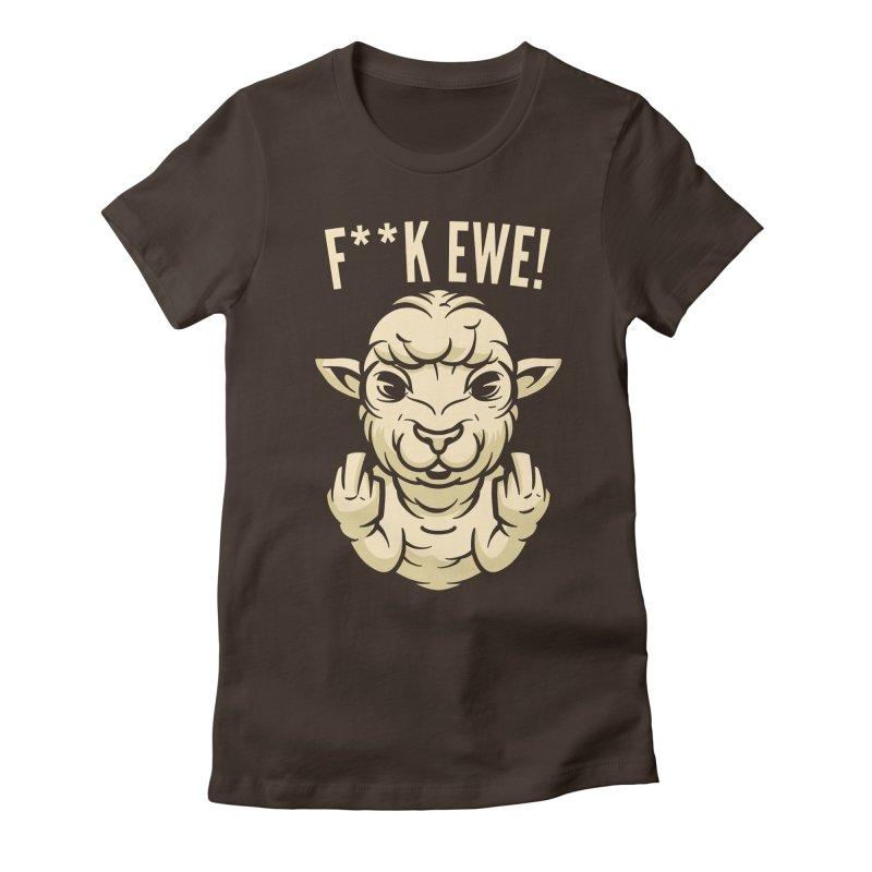 F**k Ewe Women's T-Shirt by Toxic Onion - A Popular Ventures Company