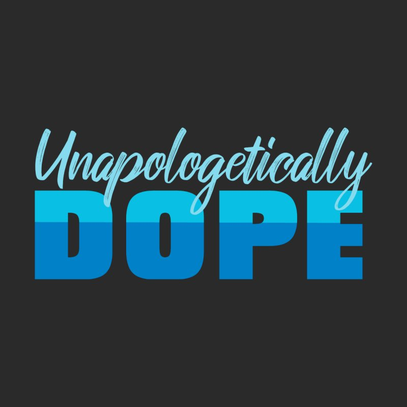 Unapologetically Dope Women's T-Shirt by Toxic Onion - A Popular Ventures Company