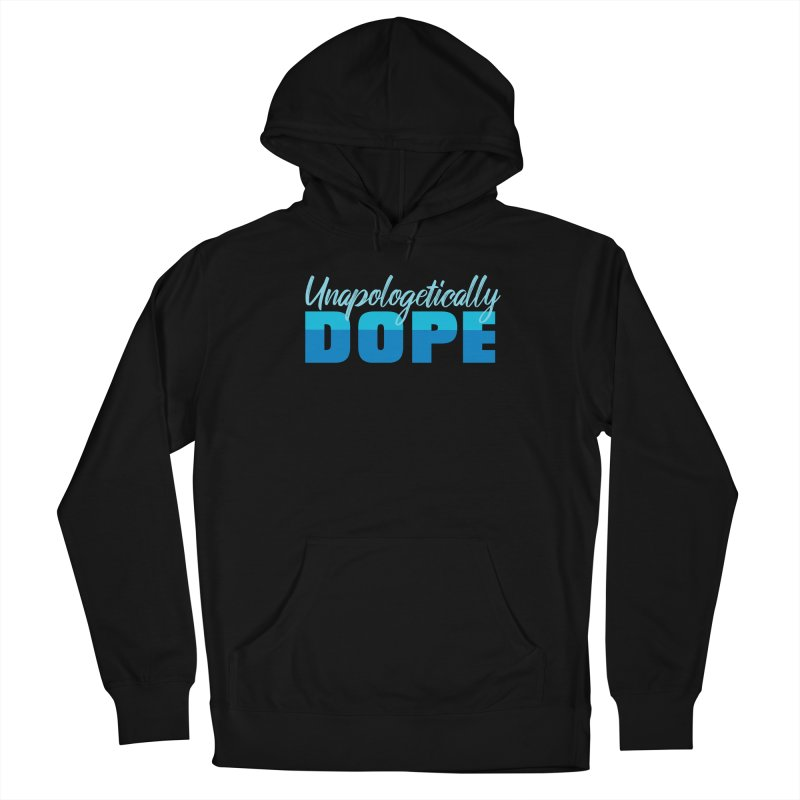 Unapologetically Dope Women's Pullover Hoody by Toxic Onion - A Popular Ventures Company